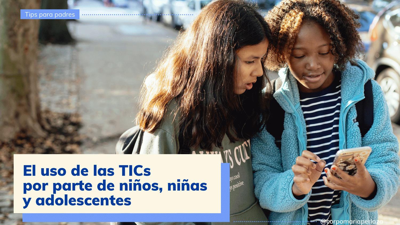 El-uso-de-las-TICs-por-parte-de-niños,-niñas-y-adolescentes